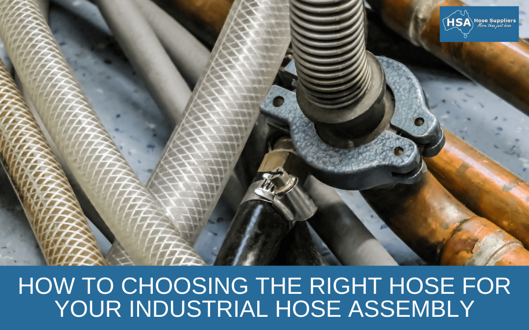 How to Choosing the Right Hose for Your Industrial Hose Assembly