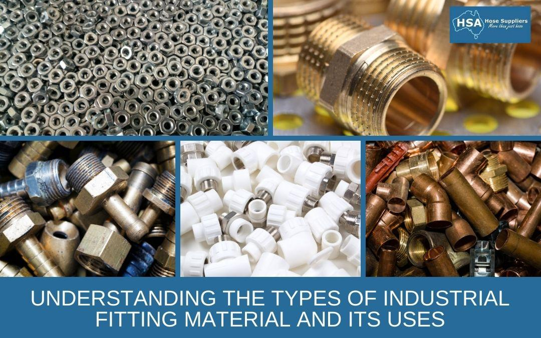 Understanding the Types of Industrial Fitting Material and Its Uses